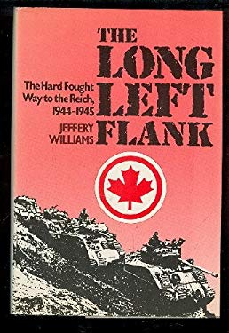 The long left flank: The hard fought way to the Reich, 1944-1945