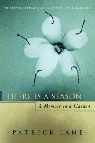 There Is a Season: A Memoir in a Garden 9780771046339