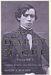 Thomas D'Arcy McGee, Volume 1: Passion, Reason, and Politics, 1825-1857 3013864