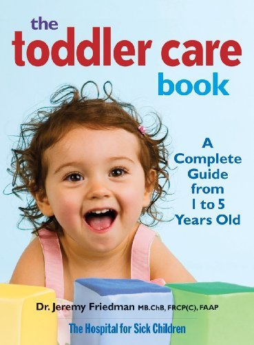 Toddler Care Book: A Complete Guide from 1 Year to 5 Years Old 9780778802143