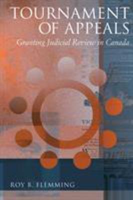 Tournament of Appeals: Granting Judicial Review in Canada 9780774810821