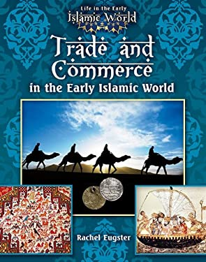 Trade and Commerce in the Early Islamic World 9780778721727