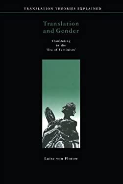 Translation and Gender: Translating in the 'Era of Feminism' 9780776604480