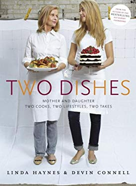 Two Dishes: Mother and Daughter: Two Cooks, Two Lifestyles, Two Takes 9780771038167