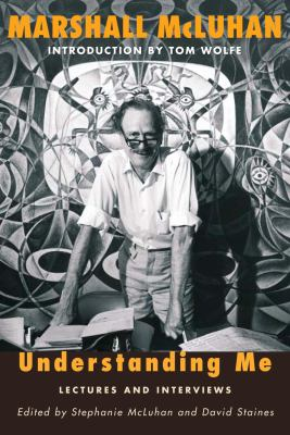 Understanding Me: Lectures and Interviews 9780771055454
