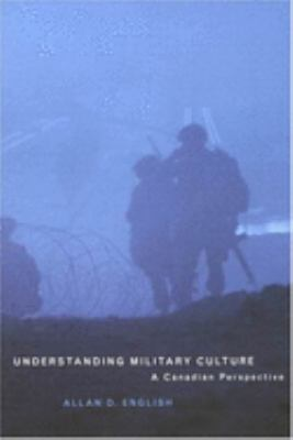 Understanding Military Culture: A Canadian Perspective 9780773527157
