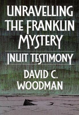 Unravelling the Franklin Mystery 9780773509368