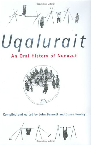 Uqalurait: An Oral History of Nunavut 9780773523401