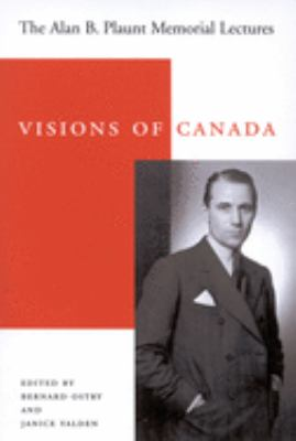 Visions of Canada: The Alan B. Plaunt Memorial Lectures, 1958 - 1992 9780773526624