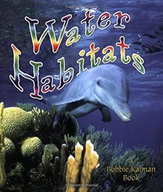 Water Habitats 9780778729778