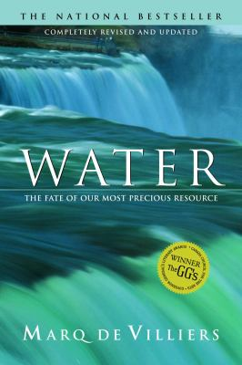 Water (Revised Edition): The Fate of Our Most Precious Resource 9780771026416