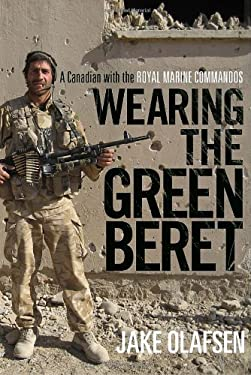 Wearing the Green Beret: A Canadian with the Royal Marine Commandos 9780771068522