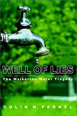 Well of Lies: The Walkerton Water Tragedy 9780771070198