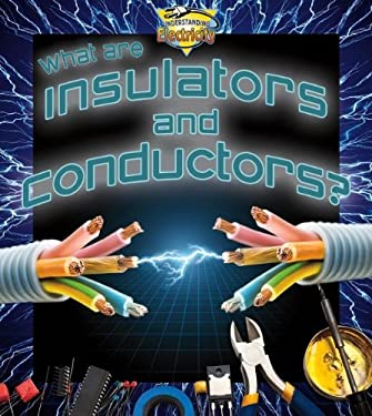 What Are Insulators and Conductors? 9780778720782