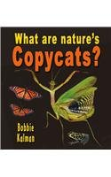 What Are Nature's Copycats? 9780778727712