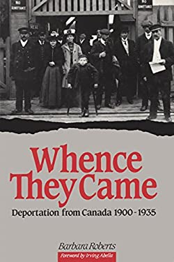 Whence They Came: Deportation from Canada 1900 - 1935 9780776601632