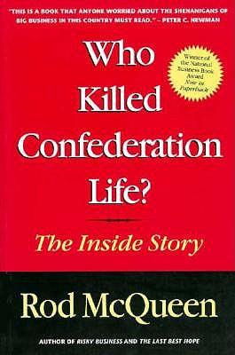 Who Killed Confederation Life?: The Inside Story 9780771056383