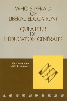 Who's Afraid of Liberal Education? - Qui a Peur de L'Education Generale? 9780776602769