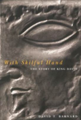 With Skilful Hand: The Story of King David 9780773527140