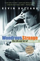Wondrous Strange: The Life and Art of Glenn Gould 3000730