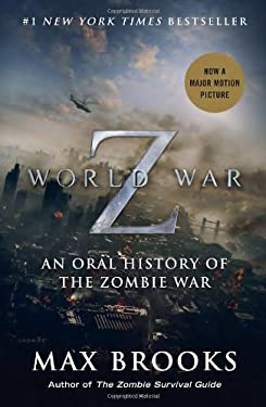 World War Z (Mass Market Movie Tie-In Edition): An Oral History of the Zombie War 9780770437404