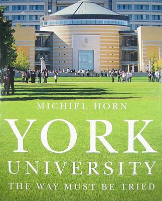 York University: The Way Must Be Tried 9780773534162