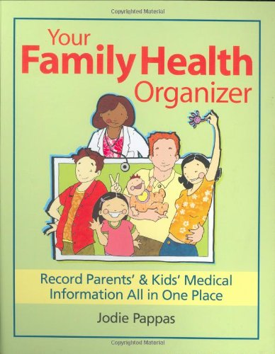 Your Family Health Organizer: Record Parents' and Kids' Medical Information All in One Place 9780778801740
