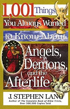 1,001 Things You Always Wanted to Know about Angels, Demons, and the Afterlife 9780785268611