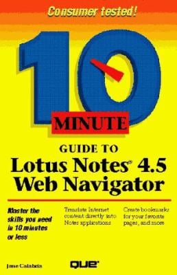 10 Minute Guide to Lotus Notes 4.5 Web Navigator 9780789709417