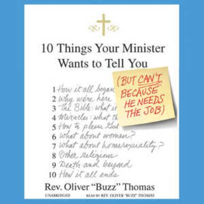 10 Things Your Minister Wants to Tell You: But Can't Because He Needs the Job 9780786161867