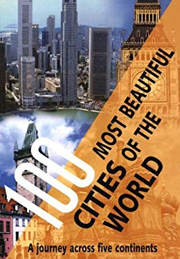 100 Most Beautiful Cities of the World: A Journey Across Five Continents 9780785818878