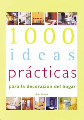 1000 Ideas Practicas En Decoracion del Hogar 9780789307125