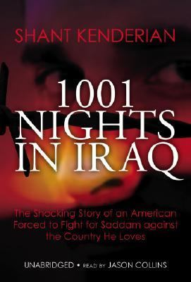 1001 Nights in Iraq: The Shocking Story of an American Forced to Fight for Saddam Against the Country He Loves 9780786149834
