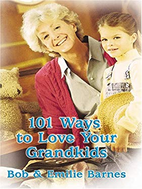 101 Ways to Love Your Grandkids 9780786276837