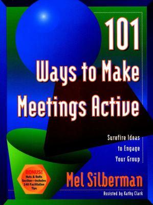 101 Ways to Make Meetings Active 9780787946074