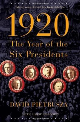 1920: The Year of the Six Presidents 9780786721023