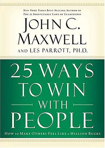25 Ways to Win with People: How to Make Others Feel Like a Million Bucks 9780785260943