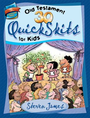 30 Old Testament Quickskits for Kids 9780784716298
