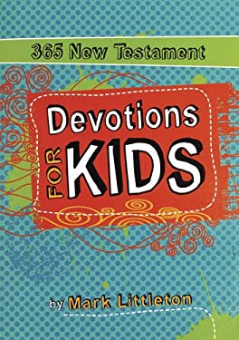 365 New Testament Devotions for Kids 9780784723753