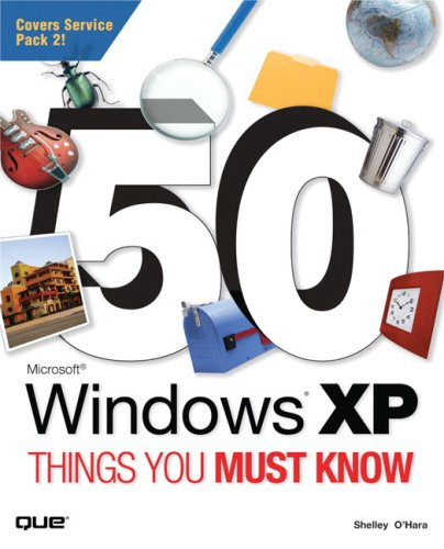50 Microsoft Windows XP Things You Must Know 9780789732835