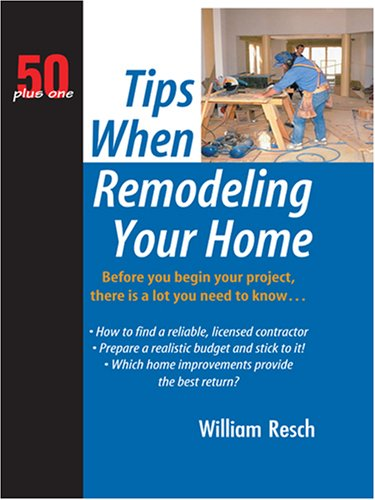 50 Plus One Tips When Remodeling Your Home 9780786292622