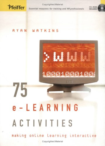 75 E-Learning Activities: Making Online Learning Interactive 9780787975852
