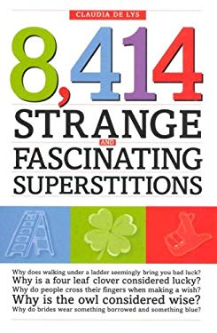 8,414 Strange and Fascinating Superstitions 9780785820826