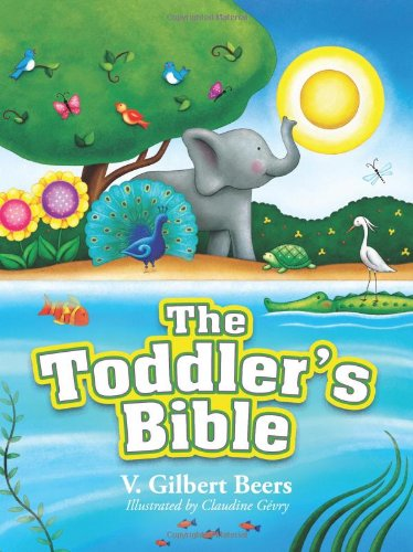 The Toddler's Bible 9780781405799