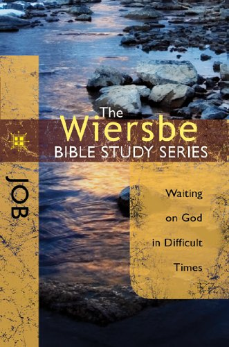 The Wiersbe Bible Study Series: Job: Waiting on God in Difficult Times 9780781406345