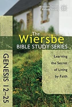 Genesis 12-25: Learning the Secret of Living by Faith 9780781406352