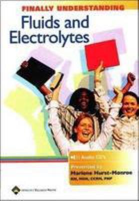 Finally Understanding Fluids and Electrolytes