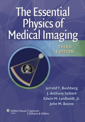The Essential Physics of Medical Imaging 9780781780575