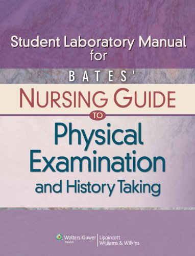 Bates' Nursing Guide to Physical Examination and History Taking Student Laboratory Manual 9780781780636