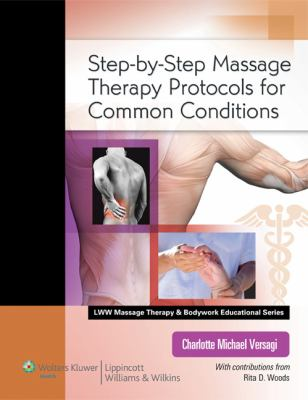 Step-By-Step Massage Therapy Protocols for Common Conditions [With Access Code] 9780781787154